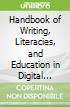 Handbook of Writing, Literacies, and Education in Digital Cultures