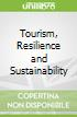 Tourism, Resilience and Sustainability