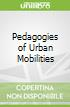 Pedagogies of Urban Mobilities
