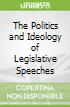 The Politics and Ideology of Legislative Speeches