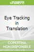 Eye Tracking in Translation