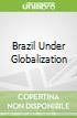 Brazil Under Globalization