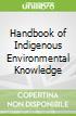 Handbook of Indigenous Environmental Knowledge