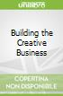 Building the Creative Business