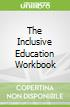 The Inclusive Education Workbook