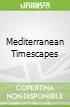 Mediterranean Timescapes