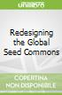 Redesigning the Global Seed Commons