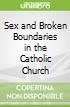 Sex and Broken Boundaries in the Catholic Church