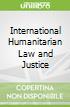 International Humanitarian Law and Justice