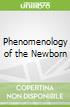 Phenomenology of the Newborn