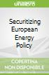 Securitizing European Energy Policy