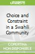 Choice and Constraint in a Swahili Community