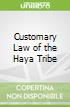 Customary Law of the Haya Tribe