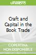 Craft and Capital in the Book Trade