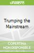 Trumping the Mainstream