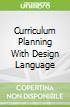 Curriculum Planning With Design Language