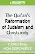 The Qur'an's Reformation of Judaism and Christianity