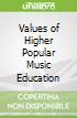 Values of Higher Popular Music Education