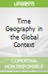 Time Geography in the Global Context