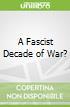 A Fascist Decade of War?