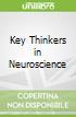 Key Thinkers in Neuroscience