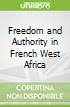 Freedom and Authority in French West Africa