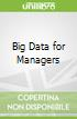 Big Data for Managers