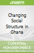 Changing Social Structure in Ghana
