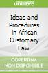Ideas and Procedures in African Customary Law