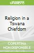 Religion in a Tswana Chiefdom