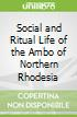 Social and Ritual Life of the Ambo of Northern Rhodesia