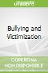 Bullying and Victimization