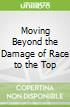 Moving Beyond the Damage of Race to the Top