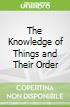 The Knowledge of Things and Their Order