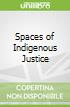 Spaces of Indigenous Justice