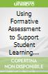Using Formative Assessment to Support Student Learning Objectives