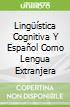 Lingüística Cognitiva Y Español Como Lengua Extranjera