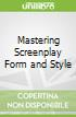 Mastering Screenplay Form and Style