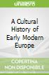A Cultural History of Early Modern Europe