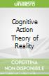 Cognitive Action Theory of Reality