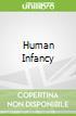 Human Infancy