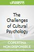 The Challenges of Cultural Psychology