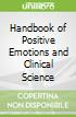 Handbook of Positive Emotions and Clinical Science