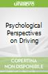 Psychological Perspectives on Driving