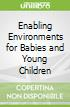 Enabling Environments for Babies and Young Children