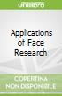 Applications of Face Research