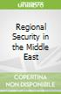 Regional Security in the Middle East