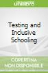 Testing and Inclusive Schooling