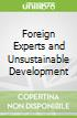 Foreign Experts and Unsustainable Development