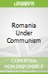 Romania Under Communism